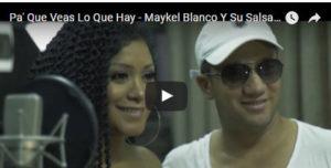 PA' QUE VEAS LO QUE HAY – MAYKEL BLANCO Y SU SALSA MAYOR FT SON TENTACION