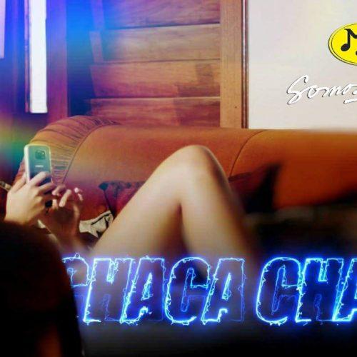 Chaca Chaca (Video Oficial)